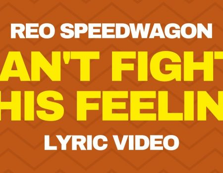 I Can't Fight This Feeling Anymore – REO Speedwagon –  (Lyrics)